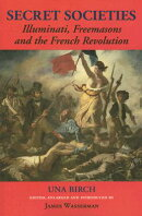 Secret Societies: Illuminati, Freemasons, and the French Revolution