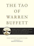 The Tao of Warren Buffett: Warren Buffett's Words of Wisdom: Quotations and Interpretations to Help
