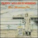 【輸入盤】Glenn Miller Is Missing