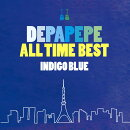 DEPAPEPE ALL TIME BEST〜INDIGO BLUE〜 (初回限定盤 CD+DVD)