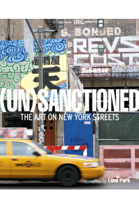 Unsanctioned:TheArtonNewYorkStreets[KatherineLorimer]