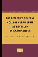 The Effective General College Curriculum as Revealed by Examinations