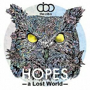 HOPES -a Lost World- [ the cibo ]