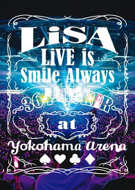 LiVE is Smile Always 〜364+JOKER〜 at YOKOHAMA ARENA(初回仕様限定盤) [ LiSA ]