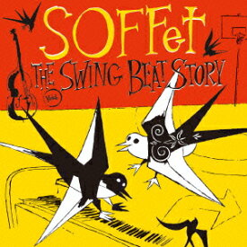 THE SWING BEAT STORY [ SOFFet ]