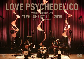 """Premium Acoustic Live """"TWO OF US"""" Tour 2019 at EX THEATER ROPPONGI [ LOVE PSYCHEDELICO ]"""