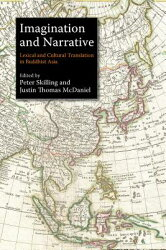 Imagination and Narrative: Lexical and Cultural Translation in Buddhist Asia