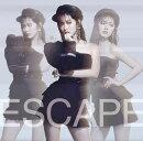 Escape (初回限定盤A CD+DVD)