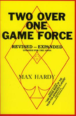 Two-Over-One Game Force 2 OVER 1 GAME FORCE REV/E [ Max Hardy ]