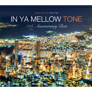 IN YA MELLOW TONE GOON TRAX 10th Anniversary Best [ (V.A.) ]