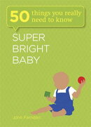 Super Bright Baby: 50 Things You Really Need to Know