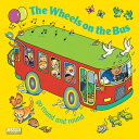 The Wheels on the Bus Go Round and Round WHEELS ON THE BUS GO ROUND & R (Classic Books with Holes) [ Annie K…
