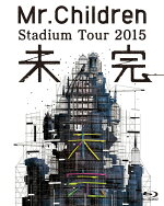 Mr.ChildrenStadiumTour2015未完【Blu-ray】[Mr.Children]