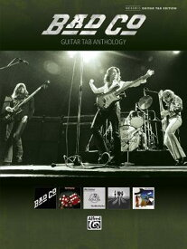 Bad Company - Guitar Tab Anthology BAD COMPANY - GUITAR TAB ANTHO (Authentic Guitar-Tab Editions) [ Bad Company ]