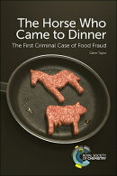 The Horse Who Came to Dinner: The First Criminal Case of Food Fraud