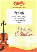 【輸入楽譜】ワーグナー, Richard: 楽劇「トリスタンとイゾルデ」 より 前奏曲/バイオリンとピアノまたはオルガン用…