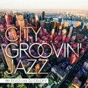 CITY GROOVIN' JAZZ Presented by Mr.BEATS a.k.a. DJ CELORY [ Mr.BEATS aka DJ CELO...