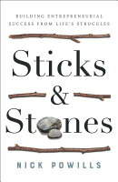 Sticks and Stones: Building Entrepreneurial Success from Life's Struggles