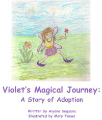 VioletSMagicalJourney::AStoryofAdoption[AiyanaSequana]
