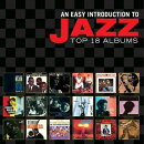 【輸入盤】Easy Introduction To Jazz: Top 18 Albums (10CD)