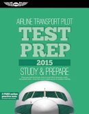 Airline Transport Pilot Test Prep 2015: Study & Prepare: Pass Your Test and Know What Is Essential t