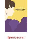 【先着特典】LOVE IS BORN ~17th Anniversary 2020~(『LOVE IS BORN ~17th Anniversary 2020~』B3告知ポスター)