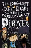 The Long-Lost Secret Diary of the World's Worst Pirate