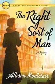 The Right Sort of Man: A Sparks & Bainbridge Mystery RIGHT SORT OF MAN (Sparks & Bainbridge Mystery) [ Allison Montclair ]