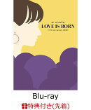 【先着特典】LOVE IS BORN ~17th Anniversary 2020~【Blu-ray】(『LOVE IS BORN ~17th Anniversary 2020~』B3告…