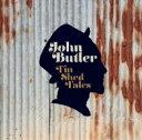 【輸入盤】Tin Shed Tales [ John Butler ]