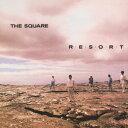 R・E・S・O・R・T [ THE SQUARE ]