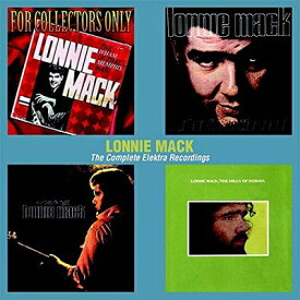 【輸入盤】Complete Elektra Recordings [ Lonnie Mack ]