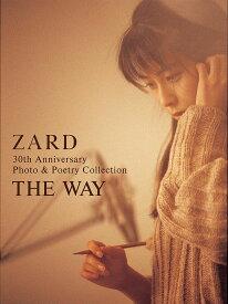 【書籍】ZARD 30th Anniversary Photo & Poetry Collection ~THE WAY~ [ ZARD ]