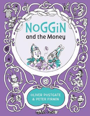 Noggin and the Money NOGGIN & THE MONEY (Noggin the Nog) [ Oliver Postgate ]