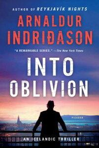 Into Oblivion: An Icelandic Thriller INTO OBLIVION (Inspector Erlendur Series, 11) [ Arnaldur Indridason ]