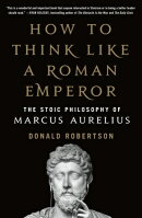 HOW TO THINK LIKE A ROMAN EMPEROR(B)