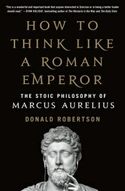 HOW TO THINK LIKE A ROMAN EMPEROR(B) [ DONALD ROBERTSON ]