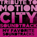 TRIBUTE TO MOTION CITY SOUNDTRACK MY FAVORITE SOUNDTRACKS