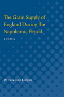 The Grain Supply of England During the Napoleonic Period