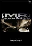 [MR] Mastering Rudiments 石川 直