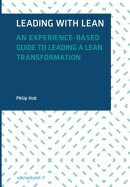 Leading with Lean: An Experience-Based Guide to Leading a Lean Transformation