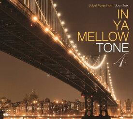 IN YA MELLOW TONE 4 GOON TRAX 10th Anniversary Edition [ (V.A.) ]