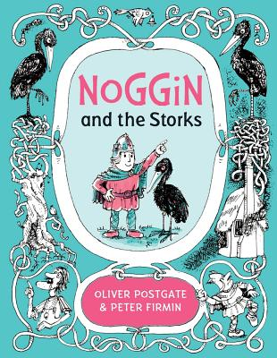 Noggin and the Storks NOGGIN & THE STORKS (Noggin the Nog) [ Oliver Postgate ]