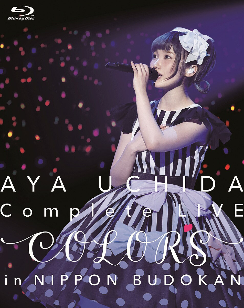 AYA UCHIDA Complete LIVE 〜COLORS〜 in 日本武道館【Blu-ray】 [ 内田彩 ]