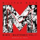 加藤ミリヤM-MIX〜MASTERMIX VOL.1〜