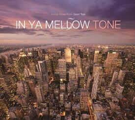 IN YA MELLOW TONE 5 GOON TRAX 10th Anniversary Edition [ (V.A.) ]