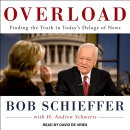 Overload: Finding the Truth in Today's Deluge of News