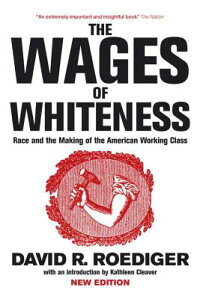 The_Wages_of_Whiteness:_Race_a