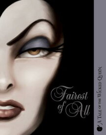 Fairest of All: A Tale of the Wicked Queen FAIREST OF ALL (Villains) [ Serena Valentino ]