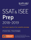 SSAT & ISEE Prep 2018-2019: 6 Practice Tests + Proven Strategies